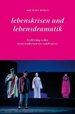 Lebenskrisen und Lebensdramatik von Debus,  Michael