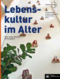 Lebenskultur im Alter von Albrecht,  Peter-Alexis