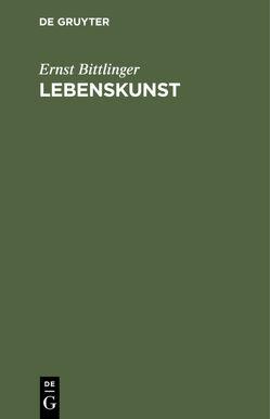 Lebenskunst von Bittlinger,  Ernst