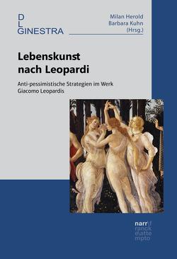 Lebenskunst nach Leopardi von Herold,  Milan, Kuhn,  Barbara