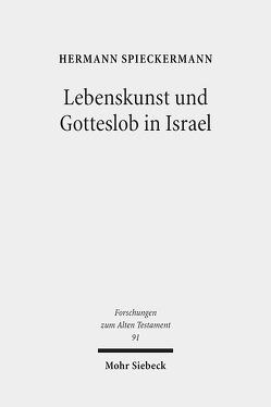 Lebenskunst und Gotteslob in Israel von Spieckermann,  Hermann