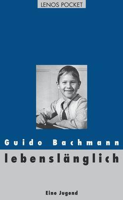 lebenslänglich von Bachmann,  Guido