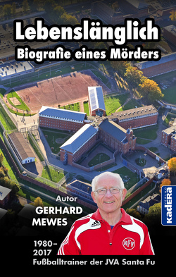 Lebenslänglich – Biografie eines Mörders von Mewes,  Gerhard
