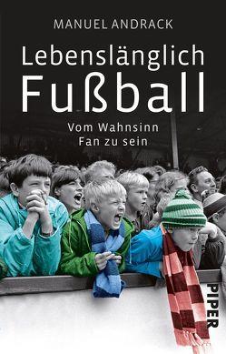 Lebenslänglich Fußball von Andrack,  Manuel