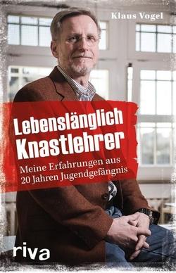 Lebenslänglich Knastlehrer von Vogel,  Klaus