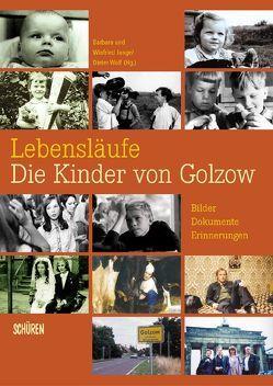Lebensläufe – Die Kinder von Golzow von Gass,  Karl, Junge,  Barbara, Junge,  Winfried, Rücker,  Günther, Schenk,  Ralf, Wolf,  Dieter