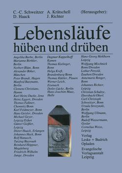 Lebensläufe — hüben und drüben von Haack,  Dieter, Krätschell,  Annegret, Richter,  Johannes, Schweitzer,  Carl-Christoph