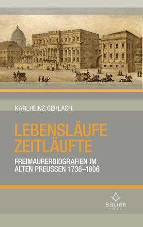 Lebensläufe Zeitläufte von Gerlach,  Karlheinz