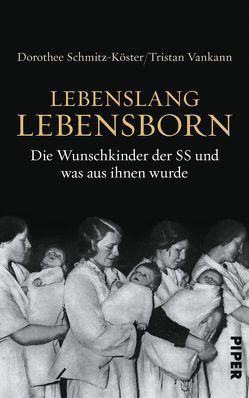 Lebenslang Lebensborn von Schmitz-Köster,  Dorothee, Vankann,  Tristan