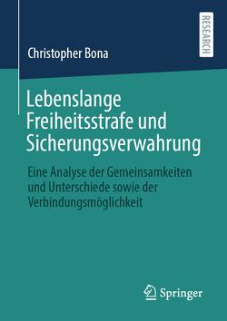Lebenslange Freiheitsstrafe und Sicherungsverwahrung von Bona,  Christopher