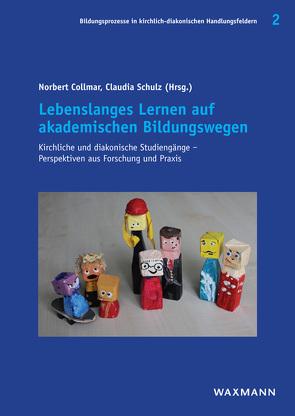 Lebenslanges Lernen auf akademischen Bildungswegen von Collmar,  Norbert, Schulz,  Claudia