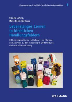 Lebenslanges Lernen in kirchlichen Handlungsfeldern von Rehm-Kordesee,  Maria, Schulz,  Claudia