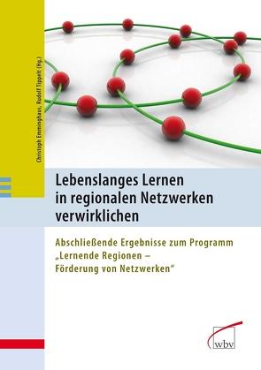 Lebenslanges Lernen in regionalen Netzwerken verwirklichen von Emminghaus,  Christoph, Tippelt,  Rudolf