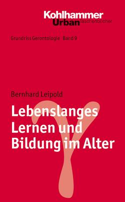 Lebenslanges Lernen und Bildung im Alter von Leipold,  Bernhard, Tesch-Römer,  Clemens, Wahl,  Hans-Werner, Weyerer,  Siegfried, Zank,  Susanne