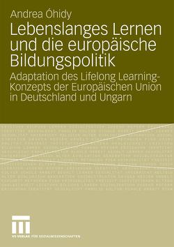Lebenslanges Lernen und die europäische Bildungspolitik von Ohidy,  Andrea
