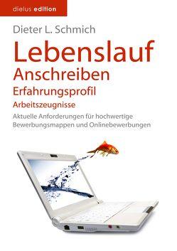 Lebenslauf, Anschreiben, Erfahrungsprofil, Arbeitszeugnisse von Schmich,  Dieter L.