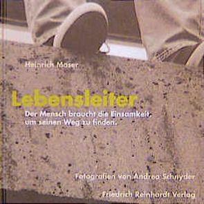 Lebensleiter von Moser,  Heinrich, Schnyder,  Andrea