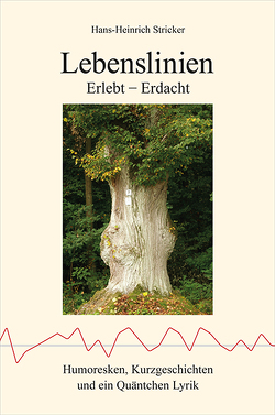 Lebenslinien – Erlebt – Erdacht von Stricker,  Hans-Heinrich