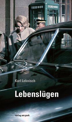 Lebenslügen von Leknisch,  Karl