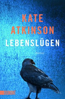 Lebenslügen von Atkinson,  Kate, Grube,  Anette