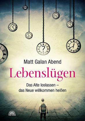 Lebenslügen von Abend,  Matt Galan