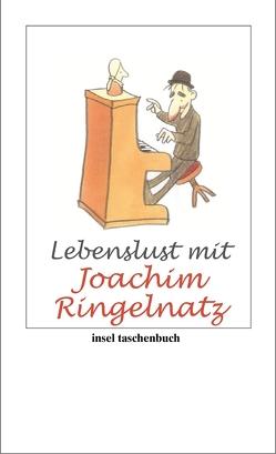 Lebenslust mit Joachim Ringelnatz von Grothe,  Kathrin, Ringelnatz,  Joachim