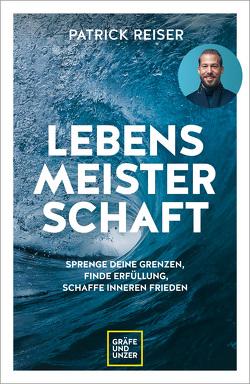 LEBENSMEISTERSCHAFT von Reiser,  Patrick