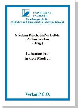Lebensmittel in den Medien von Bosch,  Nikolaus, Leible,  Stefan, Wallau,  Rochus