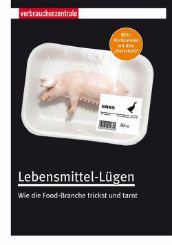 Lebensmittel-Lügen von Klein,  Birgit, Löbel,  Janina, Schauff,  Andrea, Weiss,  Claudia