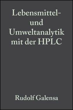 Lebensmittel- und Umweltanalytik mit der HPLC von Bahadir,  Müfit, Böhm,  H, Engelhardt,  U., Galensa,  Rudolf