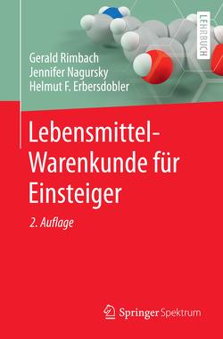 Lebensmittel-Warenkunde für Einsteiger von Erbersdobler,  Helmut F., Nagursky,  Jennifer, Rimbach,  Gerald