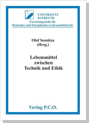 Lebensmittel zwischen Technik und Ethik von Sosnitza,  Olaf