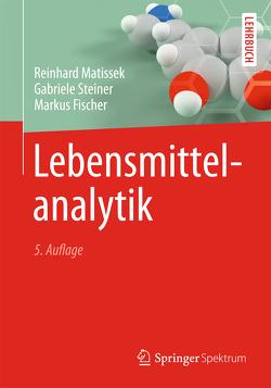 Lebensmittelanalytik von Fischer,  Markus, Matissek,  Reinhard, Steiner,  Gabriele