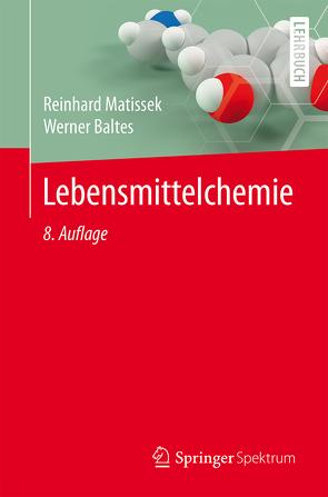 Lebensmittelchemie von Baltes,  Werner, Matissek,  Reinhard
