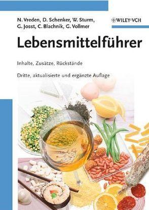 Lebensmittelführer von Blachnik,  Christina, Josst,  Gunter, Schenker,  Dieter, Sturm,  Wolfgang, Vollmer,  Günter, Vreden,  Norbert