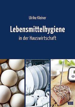 Lebensmittelhygiene in der Hauswirtschaft von Kleiner,  Ulrike