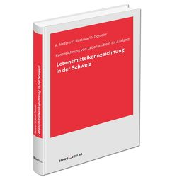 Lebensmittelkennzeichnung in der Schweiz von Domeier,  Dr. Danja, Krell Zbinden,  Dr. Karola