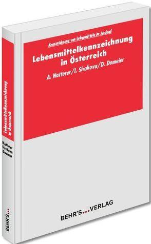 Lebensmittelkennzeichnung in Österreich von Domeier,  Dr. Danja, Natterer,  Dr. Andreas, Sirakova,  Iliyana