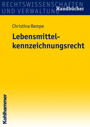 Lebensmittelkennzeichnungsrecht von Rempe,  Christina