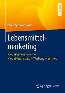 Lebensmittelmarketing von Wegmann,  Christoph