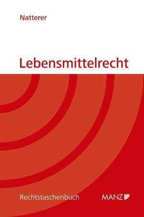 Lebensmittelrecht von Natterer,  Andreas