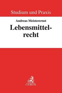 Lebensmittelrecht von Meisterernst,  Andreas