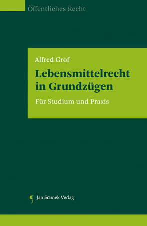 Lebensmittelrecht in Grundzügen von Grof,  Alfred