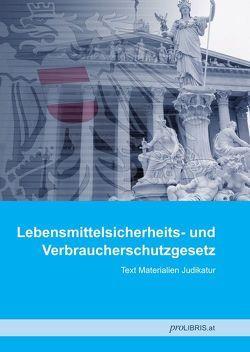 Lebensmittelsicherheits- und Verbraucherschutzgesetz von proLIBRIS VerlagsgesmbH