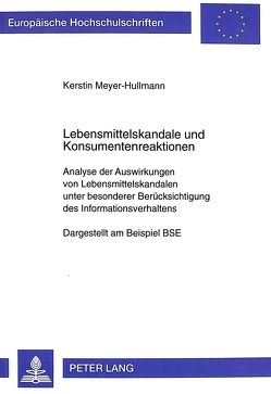 Lebensmittelskandale und Konsumentenreaktionen von Meyer-Hullmann,  Kerstin