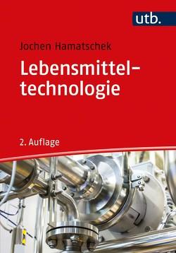 Lebensmitteltechnologie von Hamatschek,  Jochen