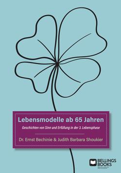 Lebensmodelle ab 65 Jahren von Bechinie,  Dr. Ernst, Shoukier,  Judith Barbara