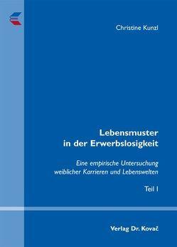 Lebensmuster in der Erwerbslosigkeit von Kunzl,  Christine