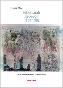 lebensnah – liebevoll – lebendig von Maas,  Heinrich