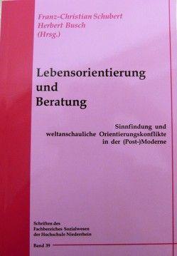 Lebensorientierung und Beratung von Busch,  Herbert, Schubert,  Franz-Christian
